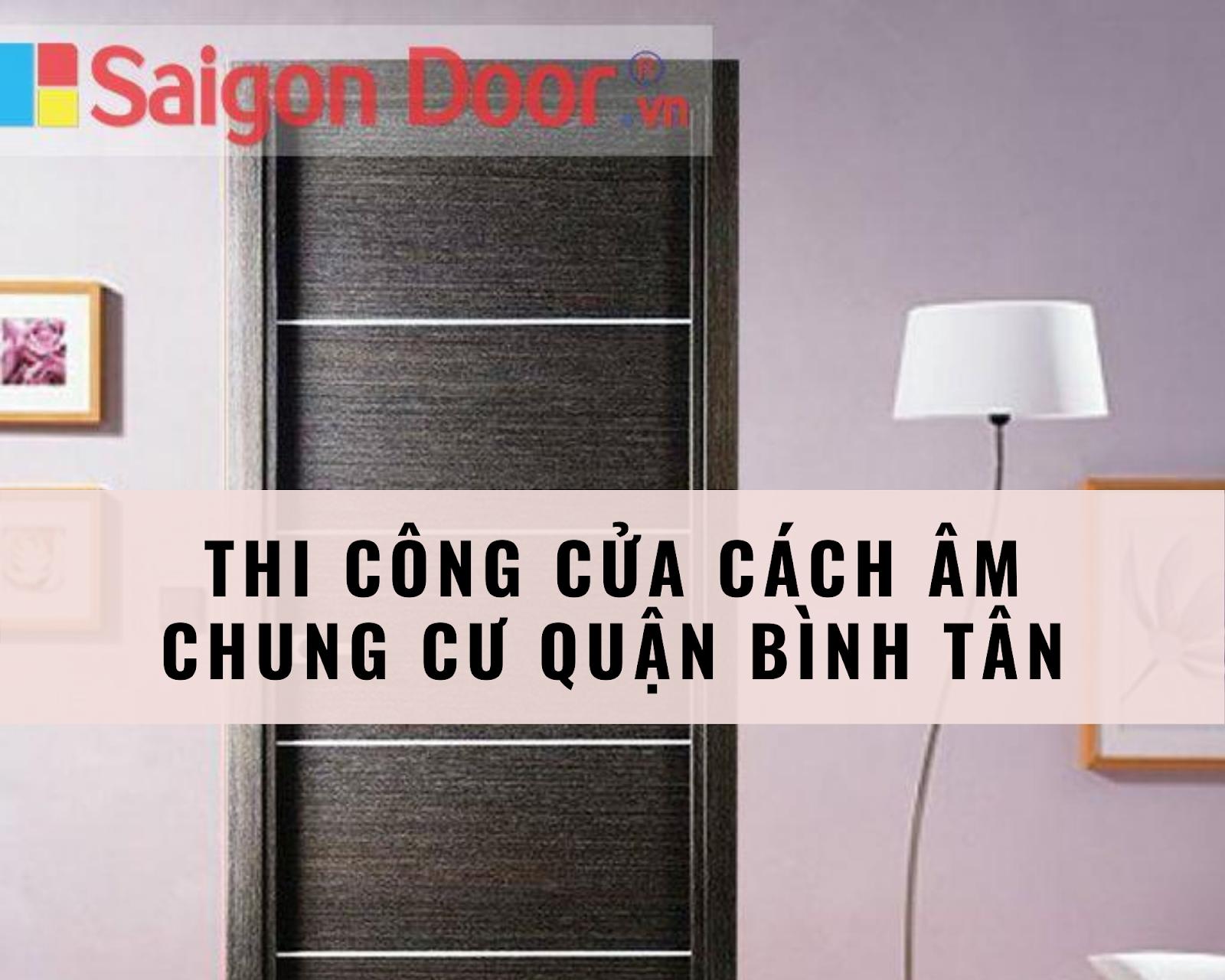 Dịch vụ thi công cửa cách âm chung cư quận Bình Tân hiện rất được quan tâm